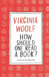 HOW SHOULD ONE READ A BOOK?