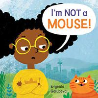 I'M NOT A MOUSE