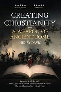 CREATING CHRISTIANITY