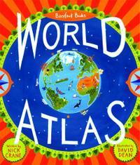 THE BAREFOOT BOOKS WORLD ATLAS