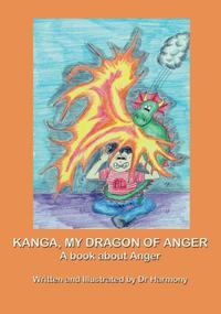 Kanga, My Dragon of Anger