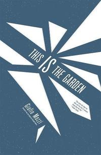 THIS IS THE GARDEN