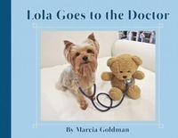 LOLA GOES TO THE DOCTOR
