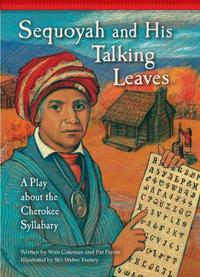 SEQUOYAH AND HIS TALKING LEAVES