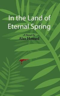 IN THE LAND OF ETERNAL SPRING