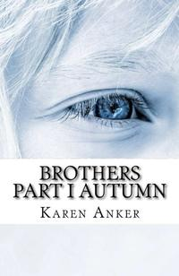 BROTHERS, PART I - AUTUMN