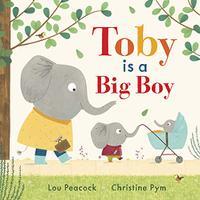 TOBY IS A BIG BOY