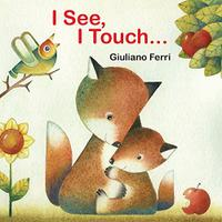I SEE, I TOUCH…