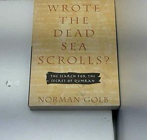WHO WROTE THE DEAD SEA SCROLLS?