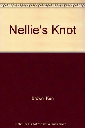 NELLIE'S KNOT