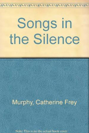 SONGS IN THE SILENCE