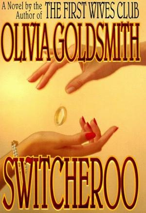 Switcheroo By Olivia Goldsmith Kirkus Reviews