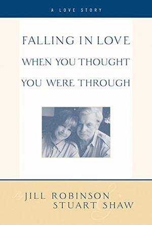 FALLING IN LOVE WHEN YOU THOUGH YOU WERE THROUGH