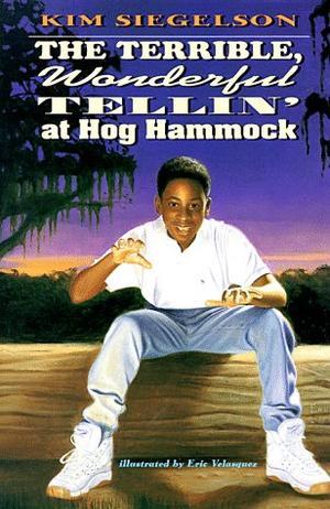 THE TERRIBLE, WONDERFUL TELLIN' AT HOG HAMMOCK