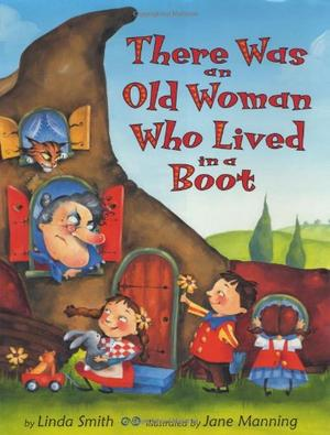 THERE WAS AN OLD WOMAN WHO LIVED IN A BOOT