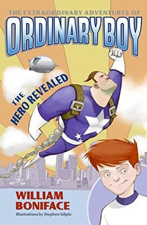 THE EXTRAORDINARY ADVENTURES OF ORDINARY BOY