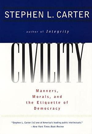 """""""CIVILITY: Manners, Morals, and the Etiquette of Democracy"""""""