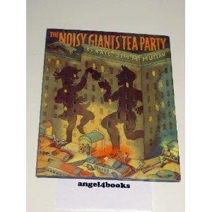 THE NOISY GIANTS' TEA PARTY