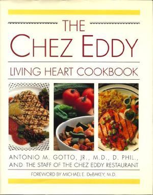 THE CHEZ EDDY LIVING HEART COOKBOOK