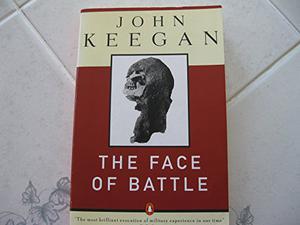 The Face Of Battle By John Keegan Kirkus Reviews