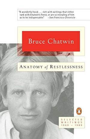 ANATOMY OF RESTLESSNESS: Selected Writings 1969-1989