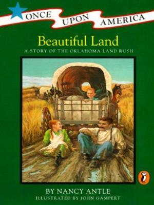 BEAUTIFUL LAND: A Story of the Oklahoma Land Rush