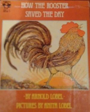 HOW THE ROOSTER SAVED THE DAY