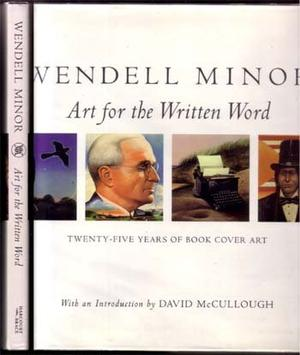 WENDELL MINOR: ART FOR THE WRITTEN WORD