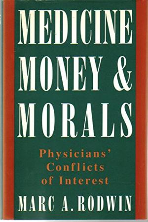 MEDICINE, MONEY, AND MORALS