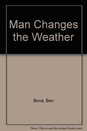 MAN CHANGES THE WEATHER