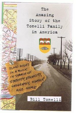 THE AMAZING STORY OF THE TONELLI FAMILY IN AMERICA