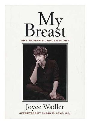 MY BREAST by Joyce Wadler | Kirkus Reviews