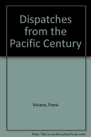 DISPATCHES FROM THE PACIFIC CENTURY
