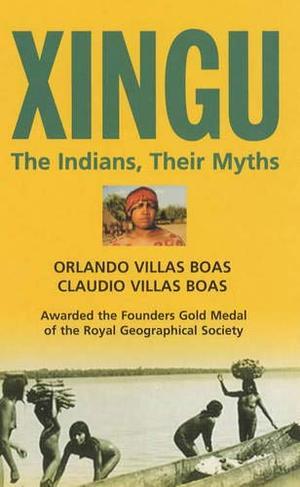 XINGU: The Indians, Their Myths