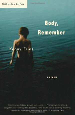 """BODY, REMEMBER: A Memoir"""