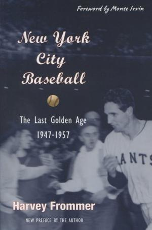 NEW YORK CITY BASEBALL: The Last Golden Age: 1947-1957