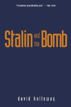 """""""STALIN AND THE BOMB: The Soviet Union and Atomic Energy, 1939-1956"""""""