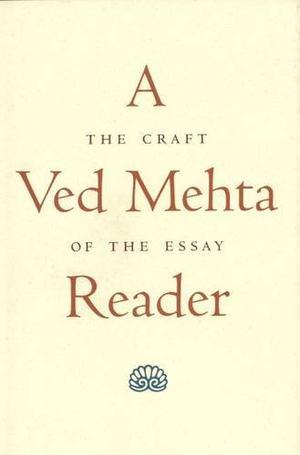 A VED MEHTA READER