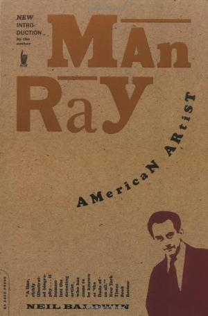 MAN RAY: American Artist