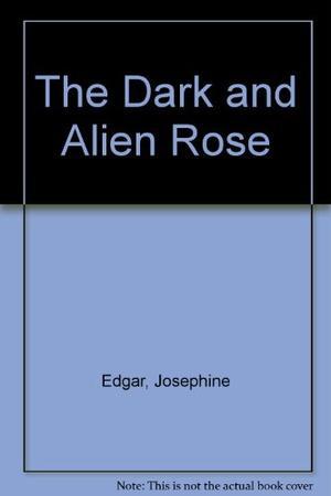 THE DARK AND ALIEN ROSE