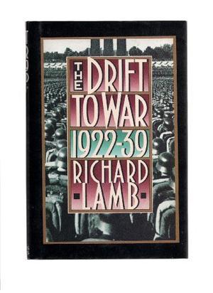 THE DRIFT TO WAR