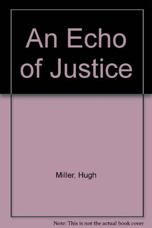 AN ECHO OF JUSTICE
