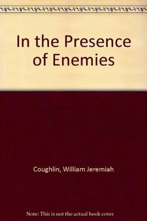 IN THE PRESENCE OF ENEMIES