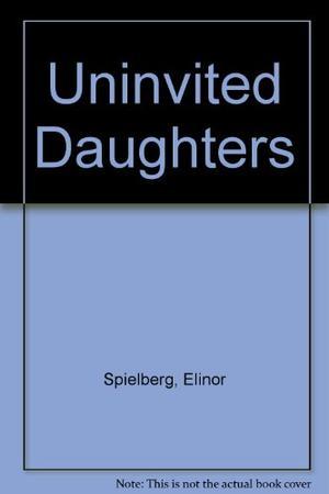 UNINVITED DAUGHTERS