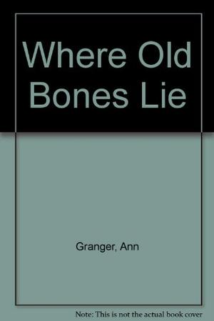 WHERE OLD BONES LIE