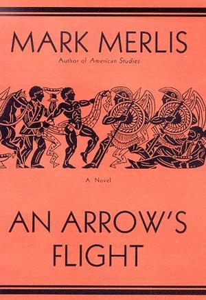 AN ARROW'S FLIGHT