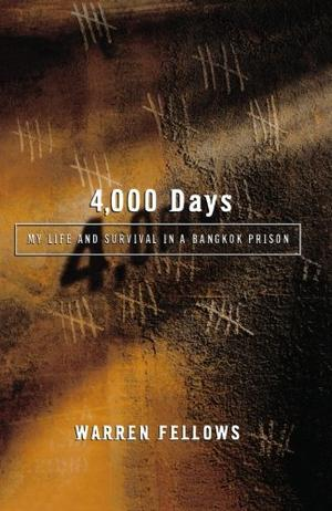 """""""4,000 DAYS: My Life and Survival in a Bangkok Prison"""""""