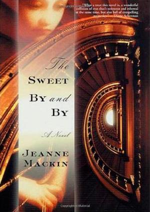 THE SWEET BY & BY