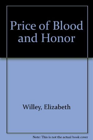 THE PRICE OF BLOOD AND HONOR