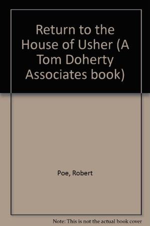 RETURN TO THE HOUSE OF USHER